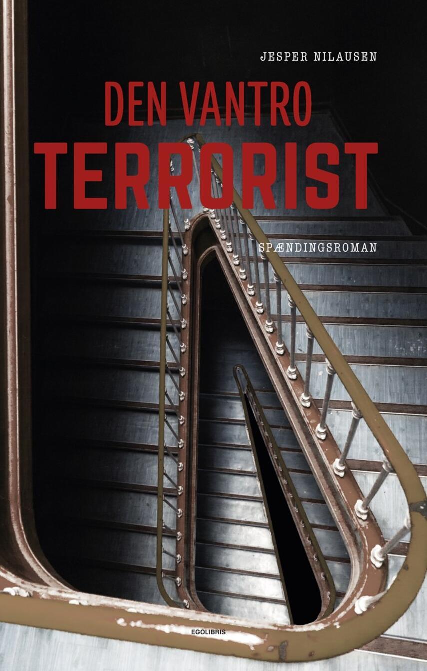 Jesper Nilausen (f. 1961): Den vantro terrorist : spændingsroman