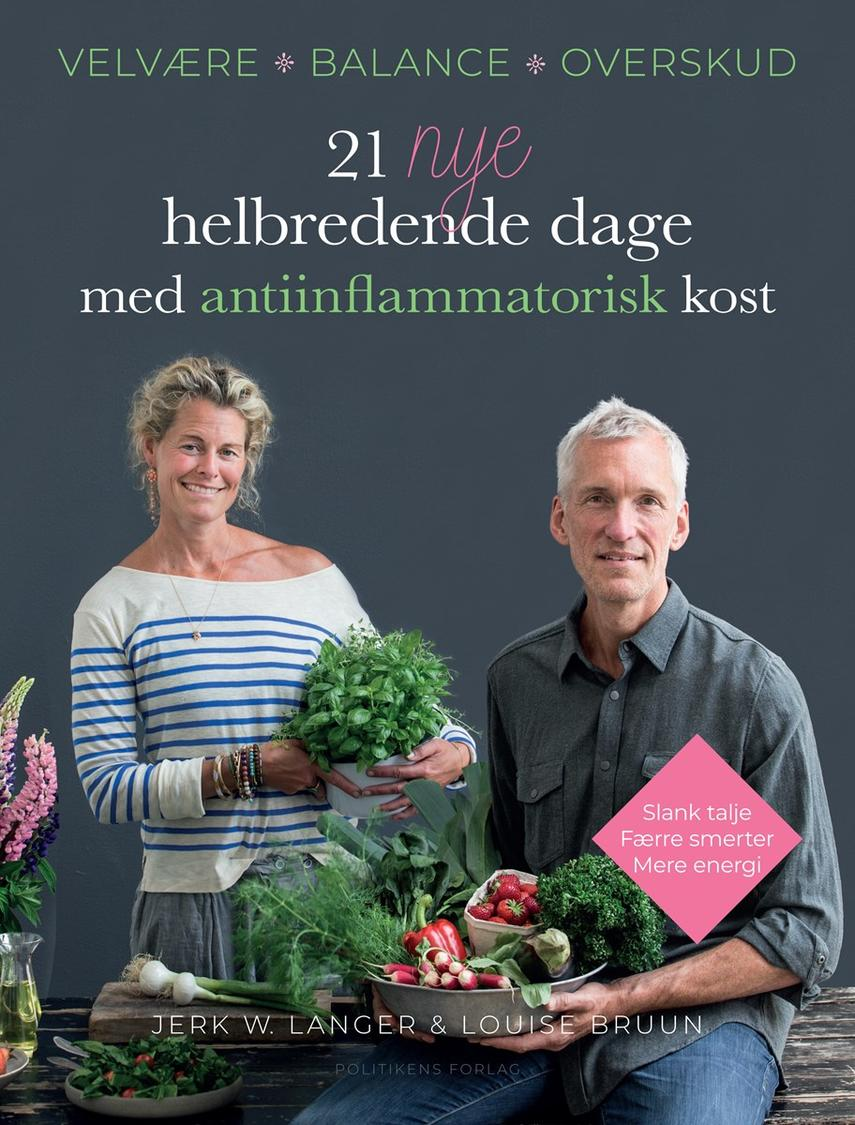 Louise Bruun, Jerk W. Langer: 21 nye helbredende dage med antiinflammatorisk kost : velvære, balance, overskud