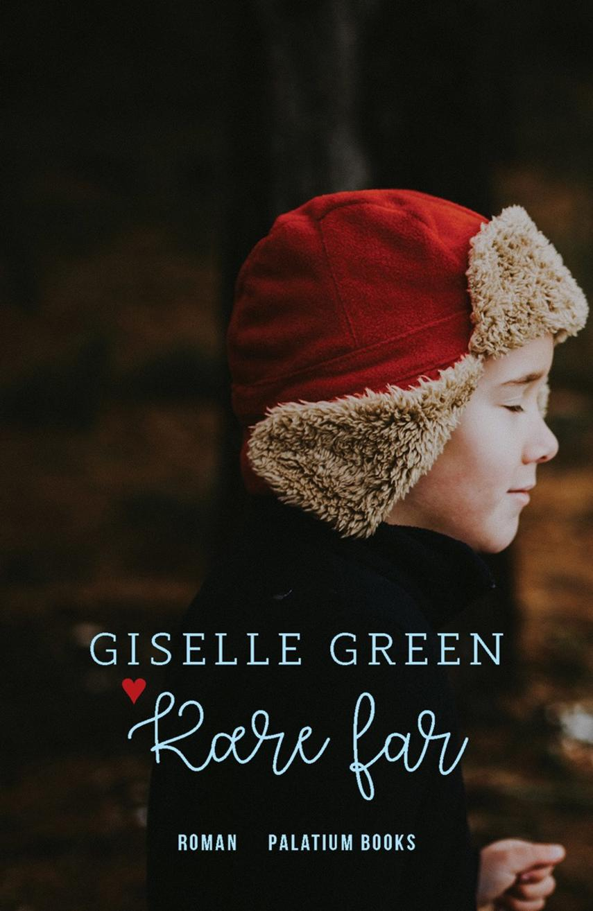 Giselle Green: Kære far : roman