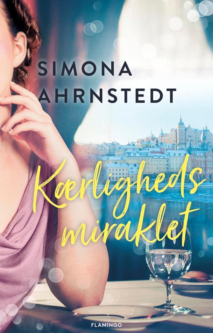 Simona Ahrnstedt: Kærlighedsmiraklet