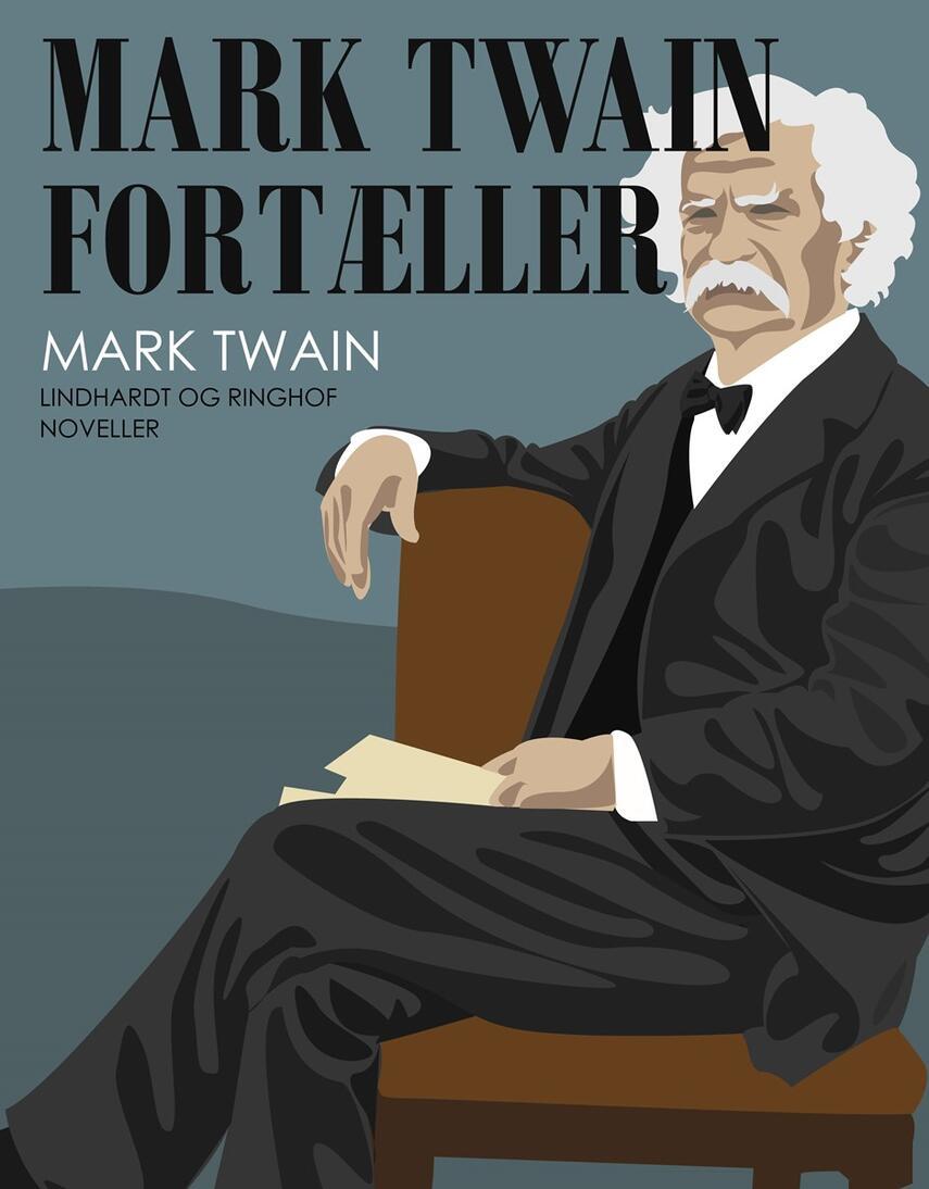 Mark Twain: Mark Twain fortæller : millionpundsedlen og andre muntre historier (Ny forkortet udgave)