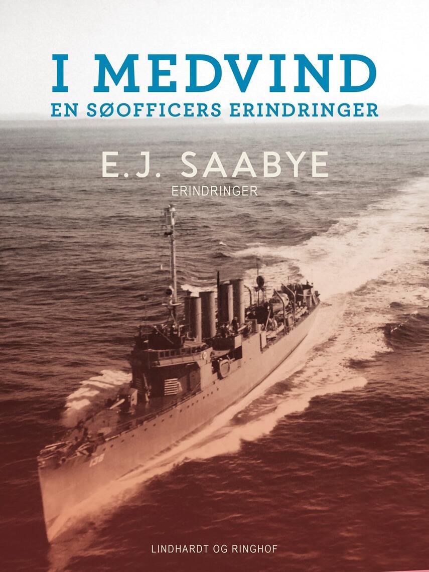 E. J. Saabye: I medvind : en søofficers erindringer