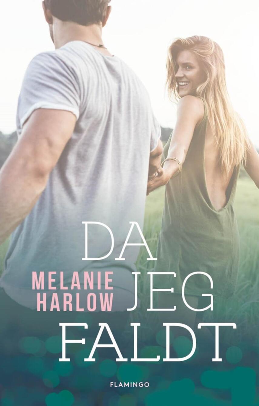 Melanie Harlow: Da jeg faldt