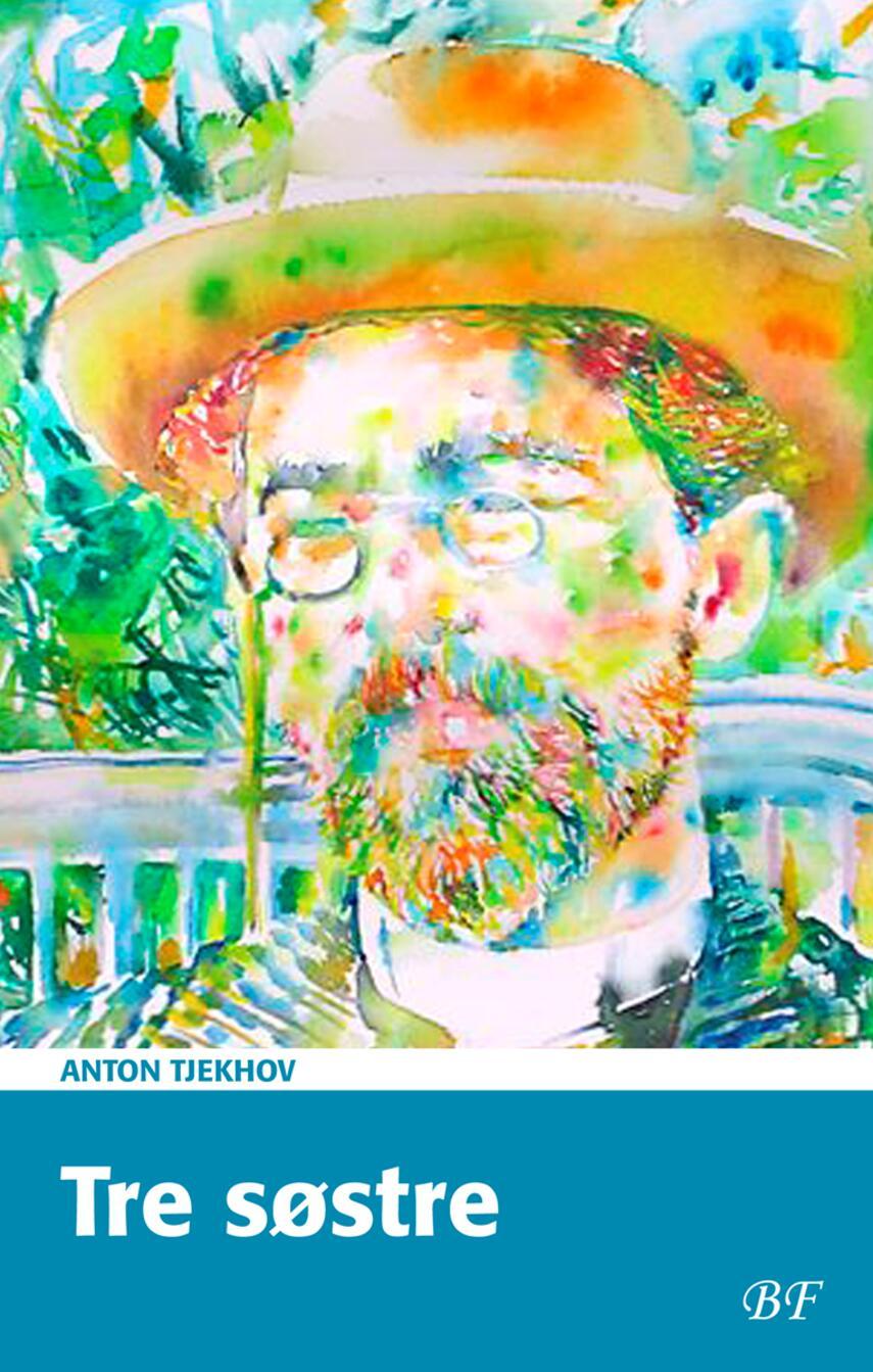 Anton Tjechov: Tre søstre (Ved Ejnar Thomassen)