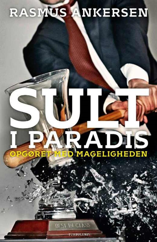 Rasmus Ankersen: Sult i paradis : opgøret med mageligheden