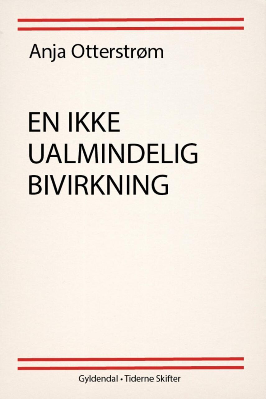 Anja Otterstrøm: En ikke ualmindelig bivirkning : noveller