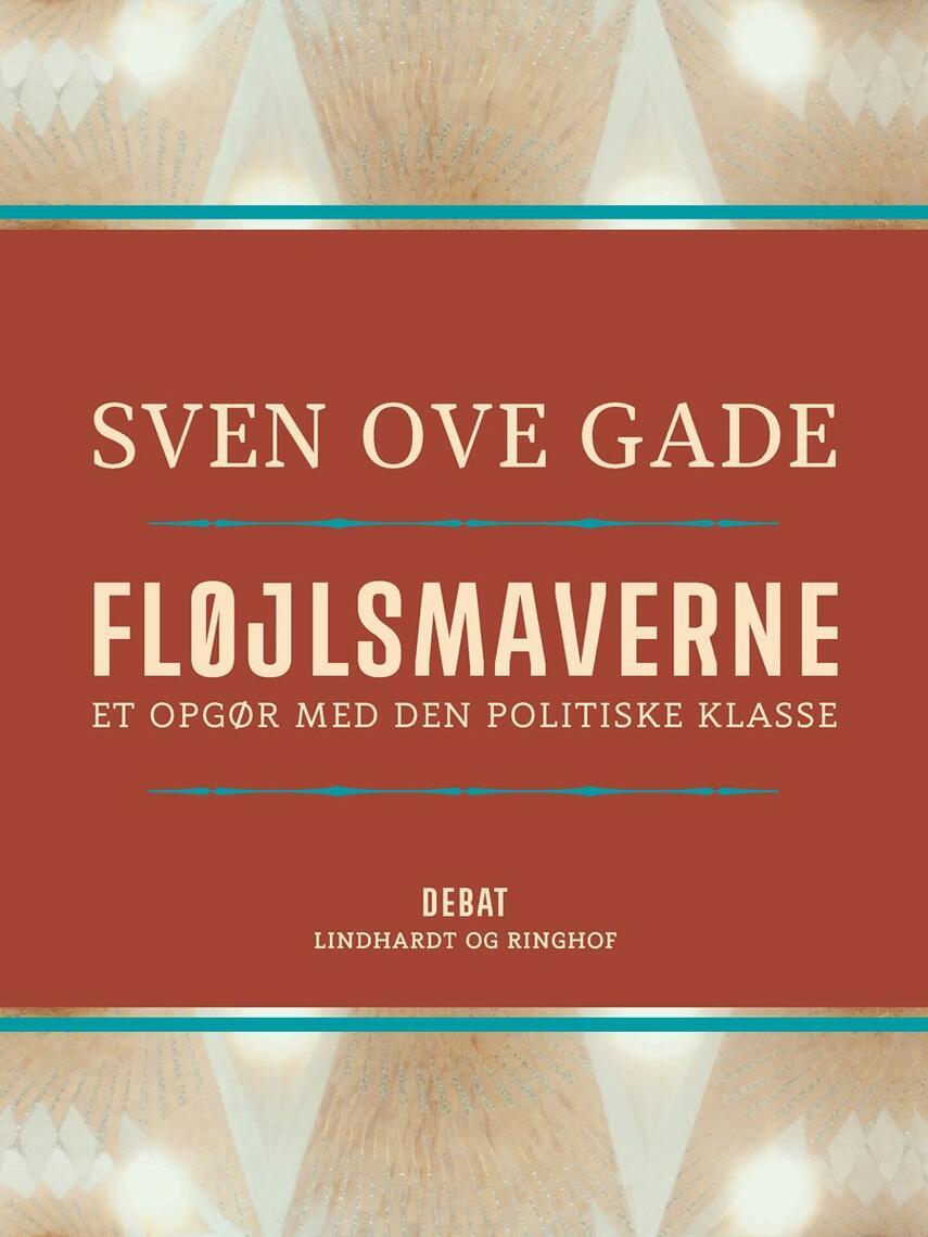 Sven Ove Gade: Fløjlsmaverne : et opgør med den politiske klasse