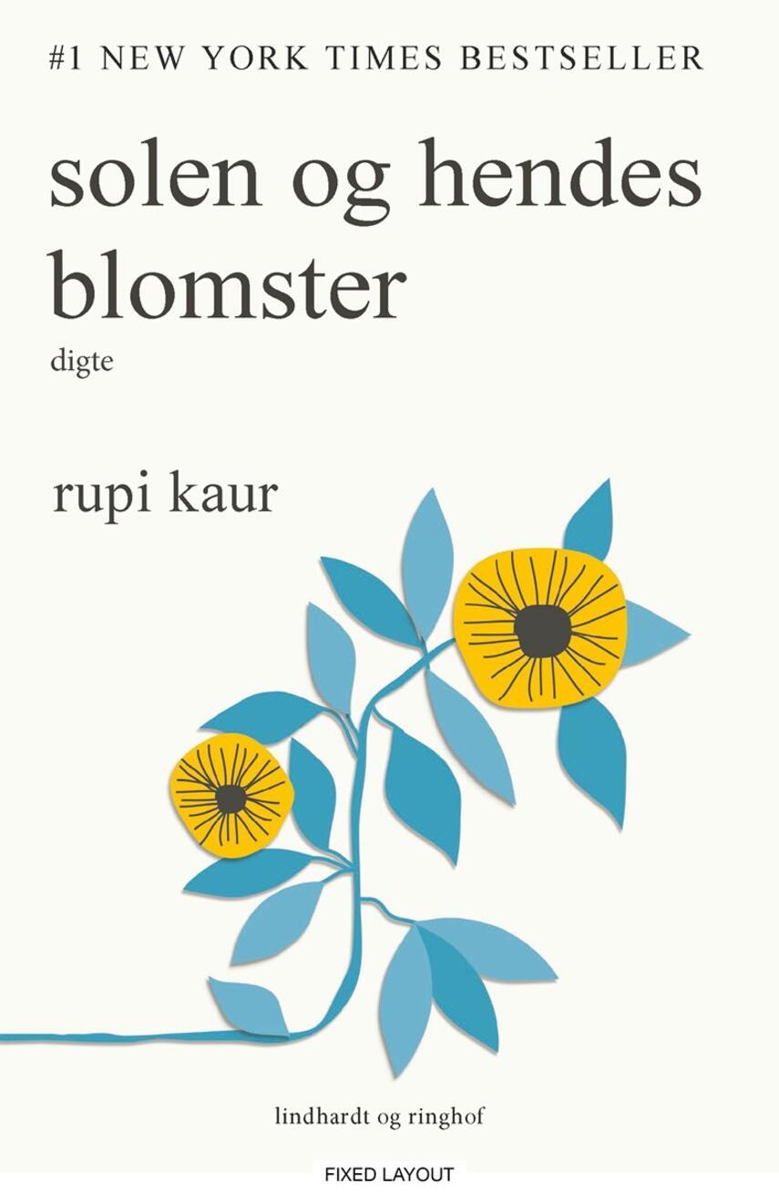Rupi Kaur (f. 1992): Solen og hendes blomster : digte