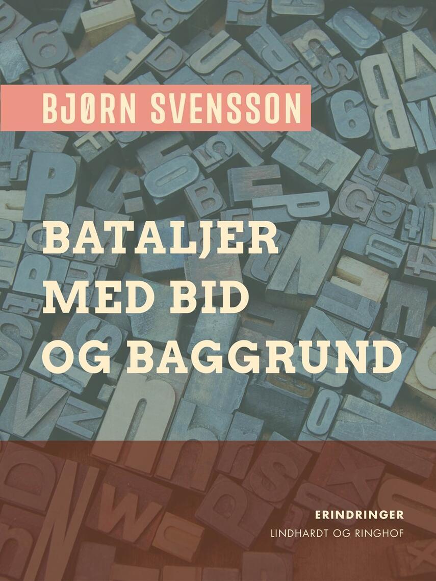 Bjørn Svensson: Bataljer : med bid og baggrund