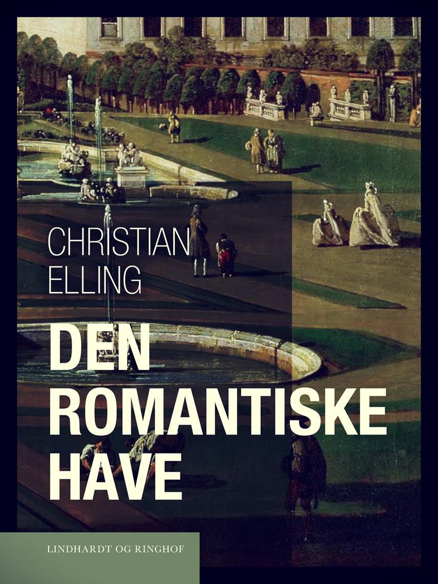 Christian Elling: Den romantiske Have : danske Studier