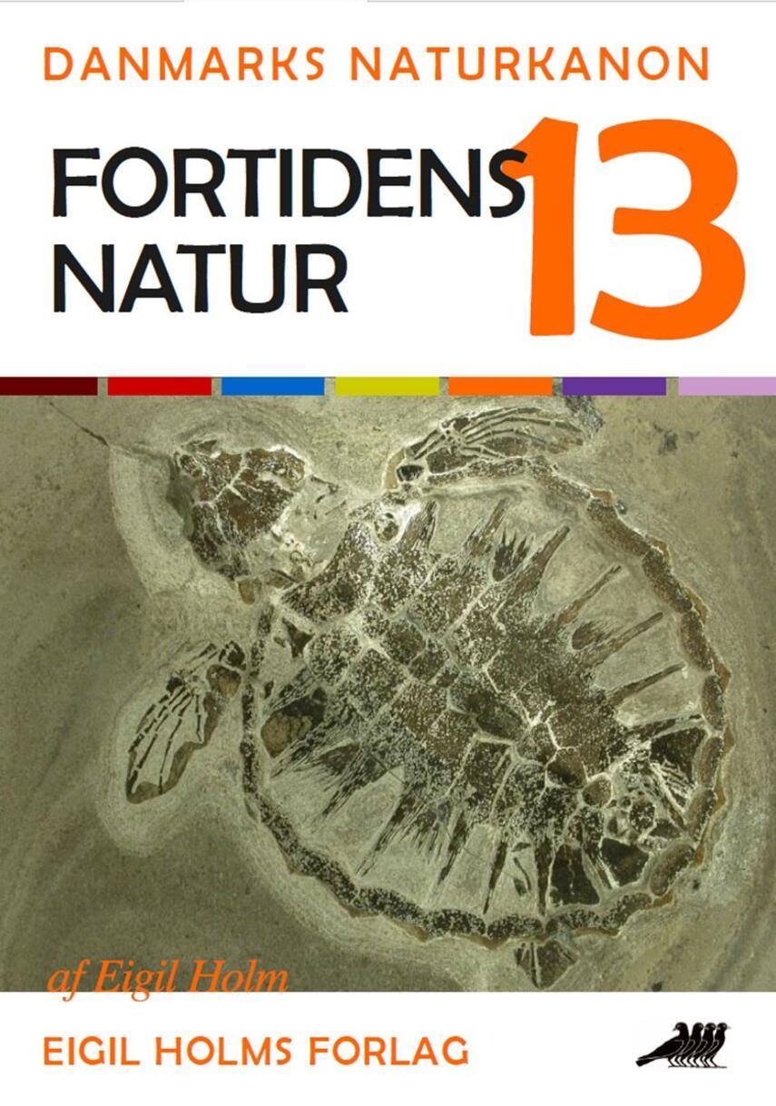 Eigil Holm (f. 1932): Fortidens natur