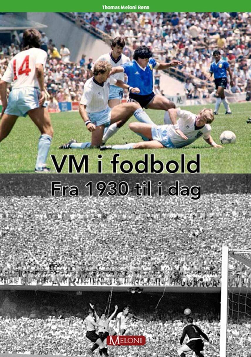 Thomas Meloni Rønn: VM i fodbold fra 1930 til i dag