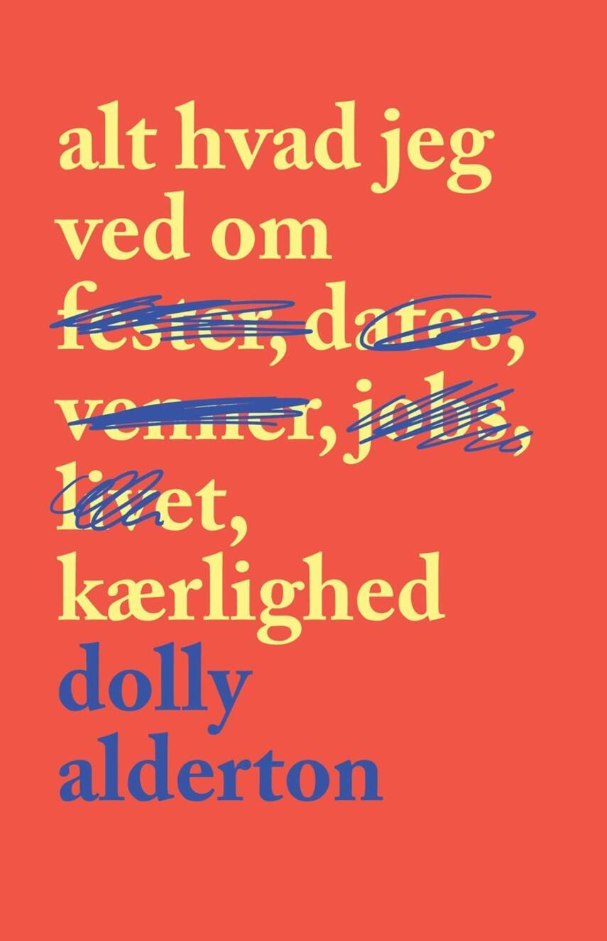 Dolly Alderton: Alt hvad jeg ved om kærlighed