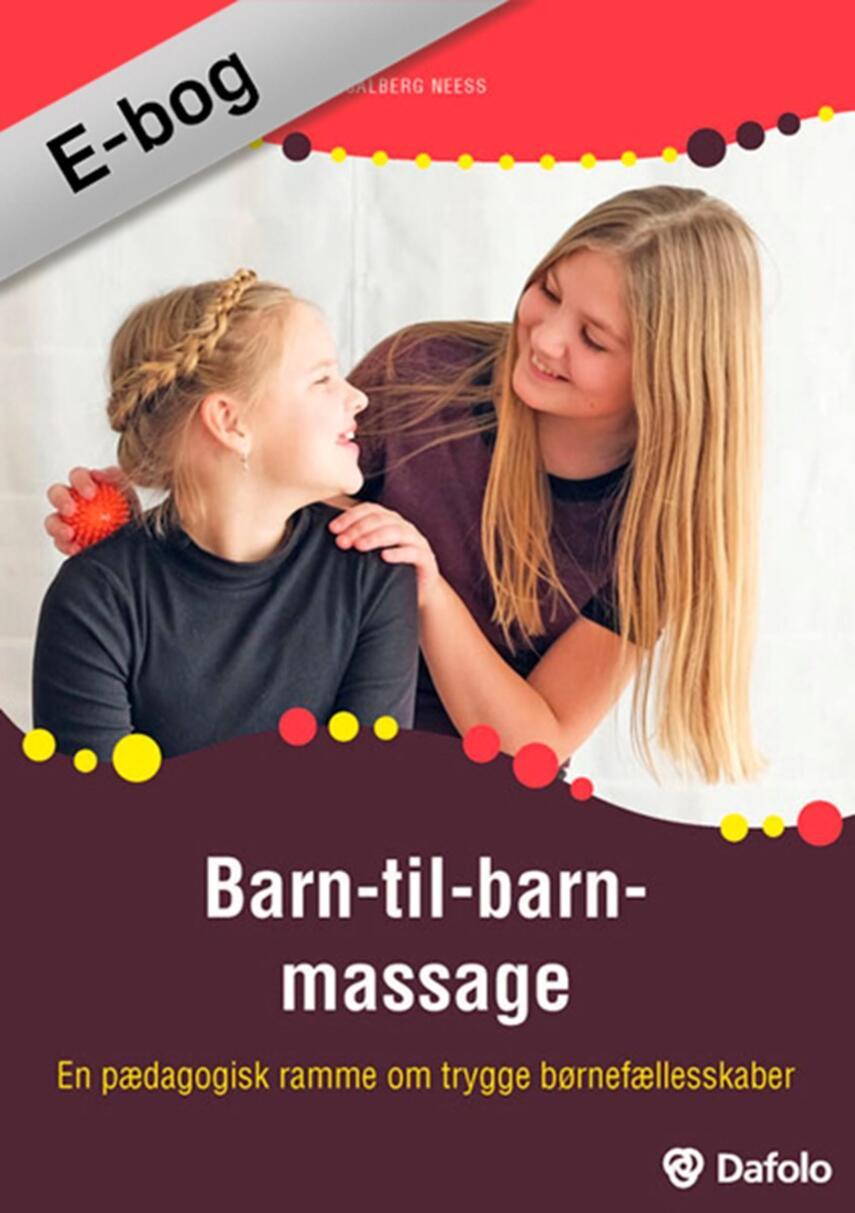Line Calberg Neess: Barn-til-barn massage : en pædagogisk ramme om trygge børnefællesskaber