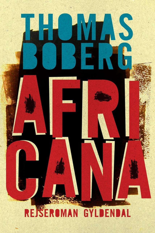 Thomas Boberg: Africana : rejseroman