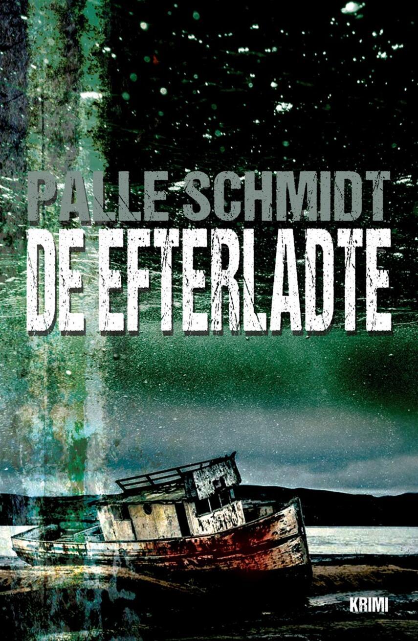 Palle Schmidt (f. 1972): De efterladte : krimi