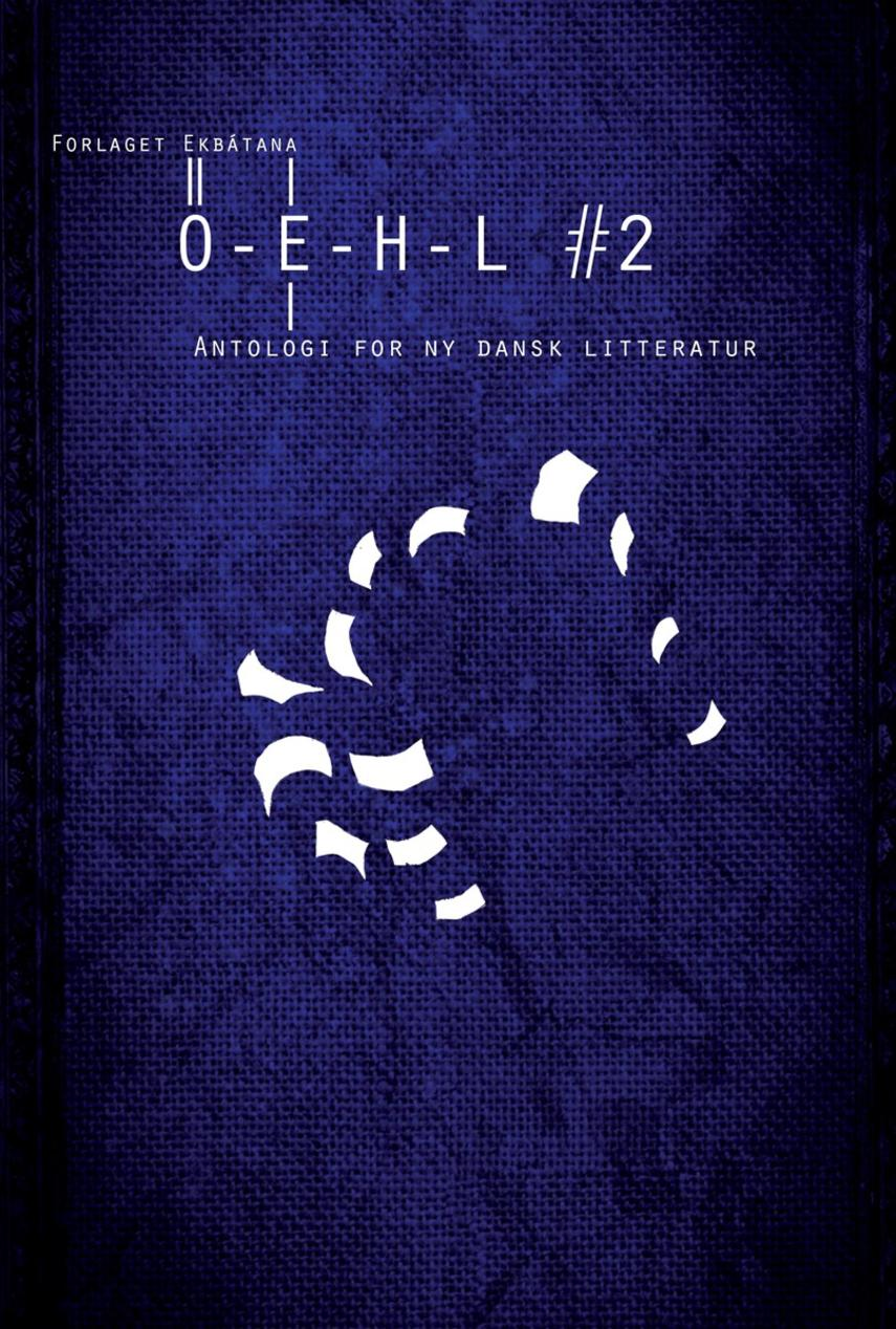 : OEHL : antologi for ny dansk litteratur. #2