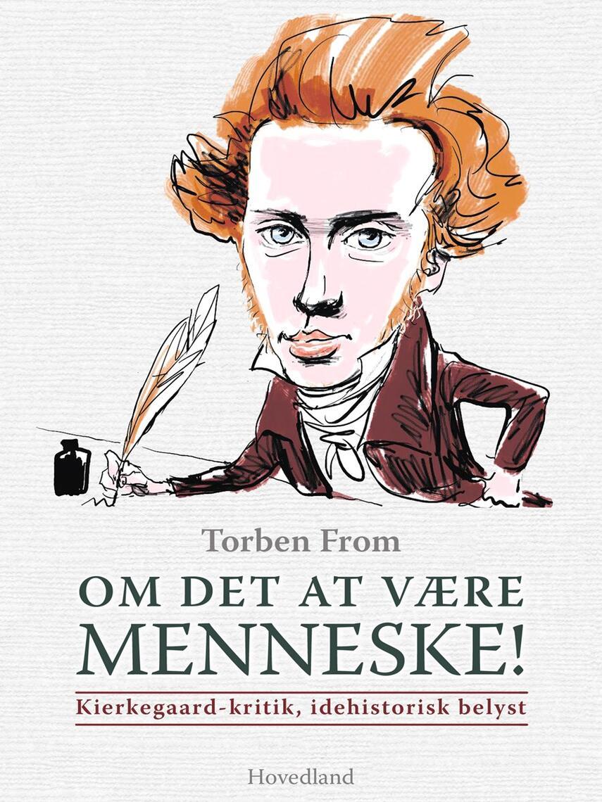 Torben From (f. 1940): Om det at være menneske! : Kierkegaard-kritik, idehistorisk belyst