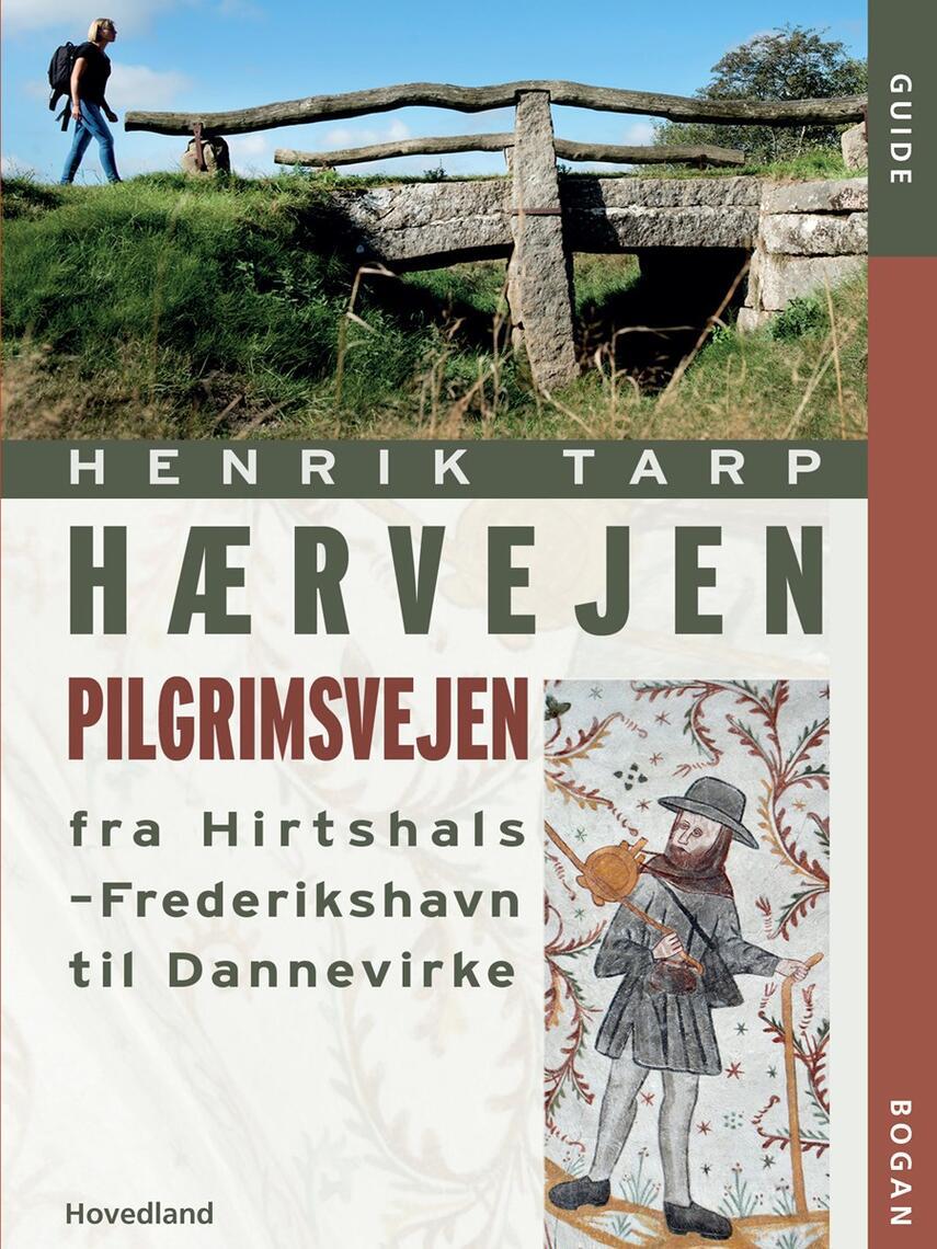 Henrik Tarp: Hærvejen : pilgrimsvejen fra Hirtshals-Frederikshavn til Danevirke
