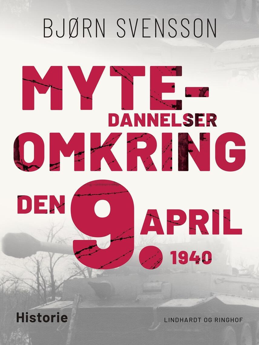 Bjørn Svensson: Mytedannelser omkring den 9. april 1940
