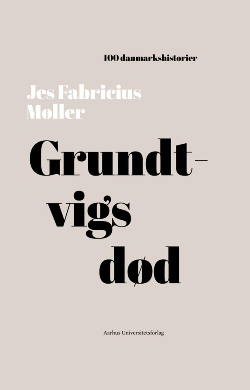Jes Fabricius Møller: Grundtvigs død