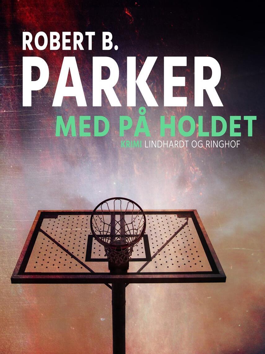 Robert B. Parker: Med på holdet : detektivroman