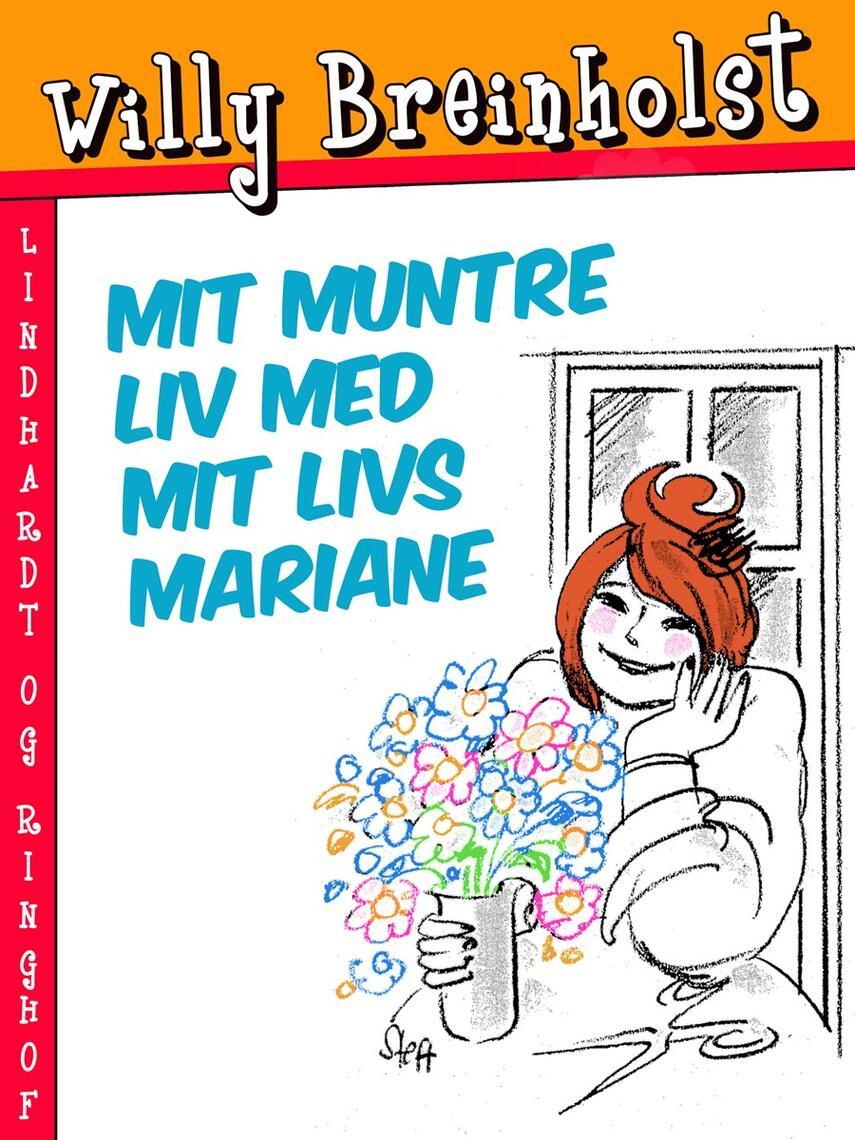 Willy Breinholst: Mit muntre liv med mit livs Mariane
