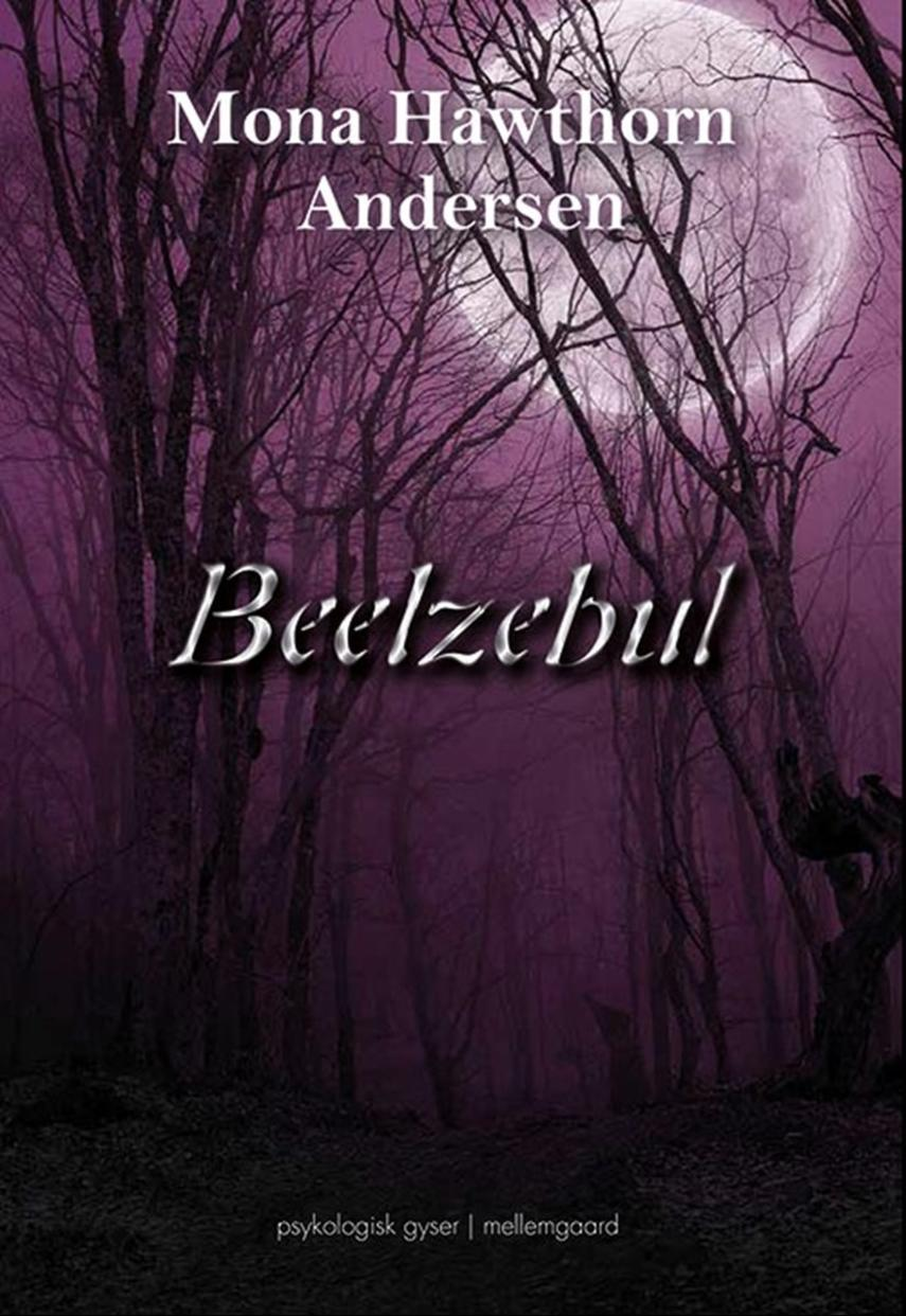Mona Hawthorn Andersen (f. 1977): Beelzebul : psykologisk gyser