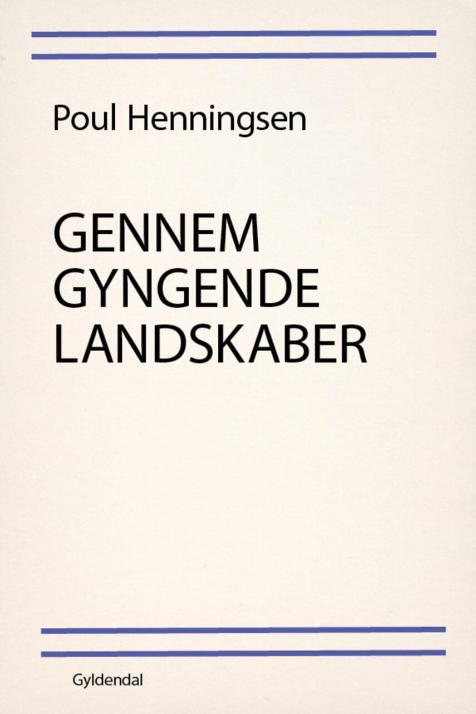 Poul Henningsen (f. 1894): Gennem gyngende landskaber