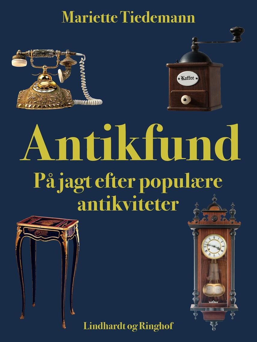 Mariette Tiedemann: Antikfund : på jagt efter populære antikviteter