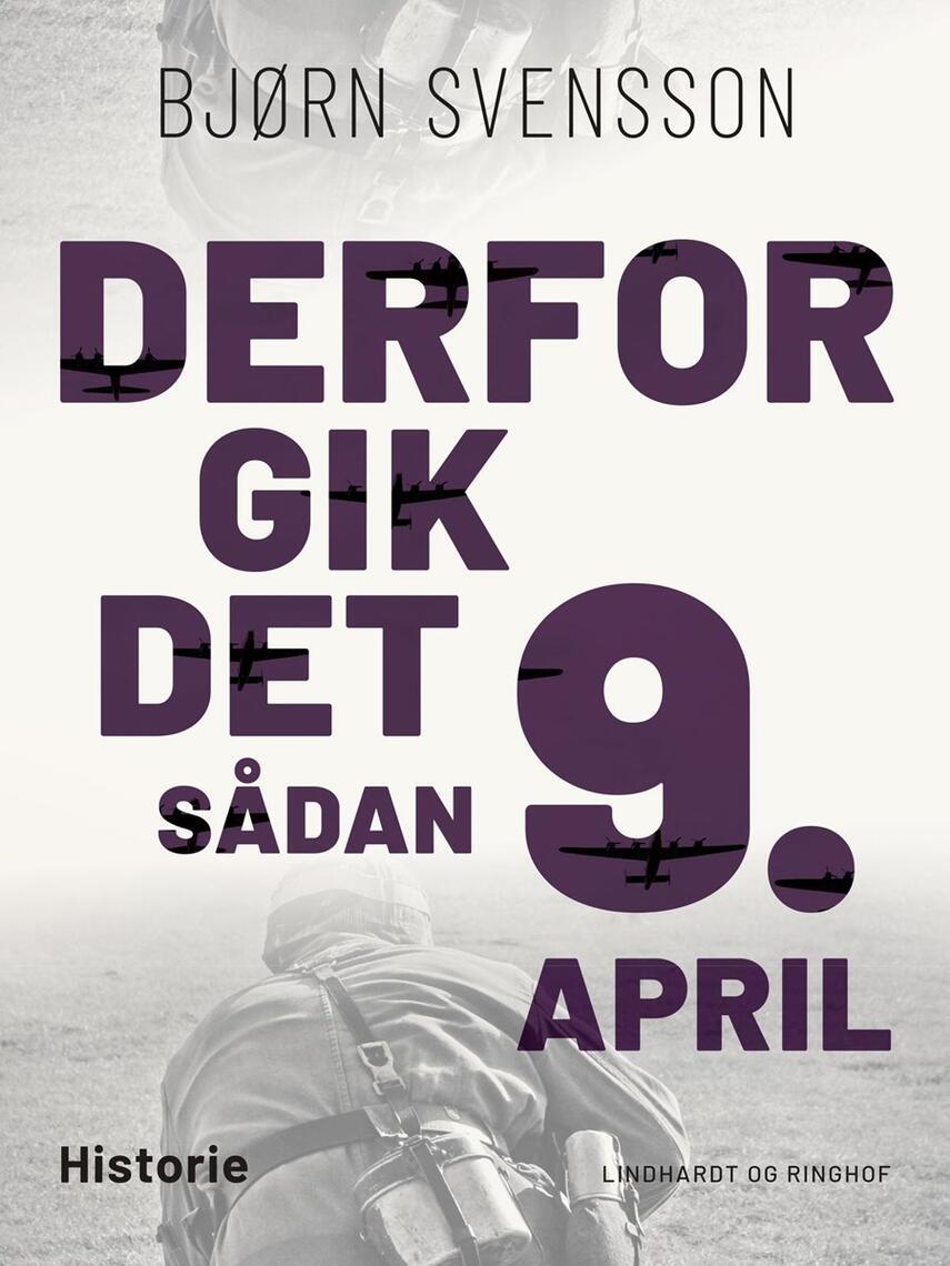 Bjørn Svensson: Derfor gik det sådan 9. april