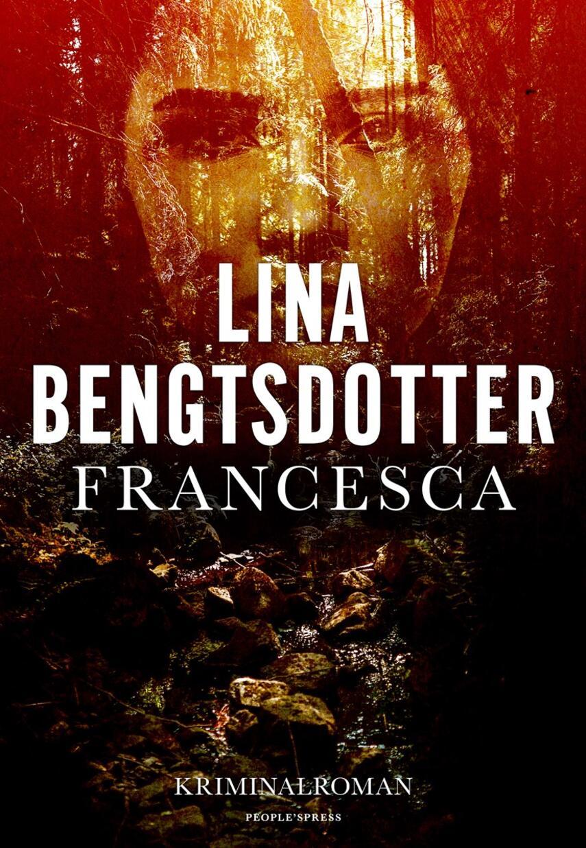 Lina Bengtsdotter (f. 1977): Francesca : kriminalroman