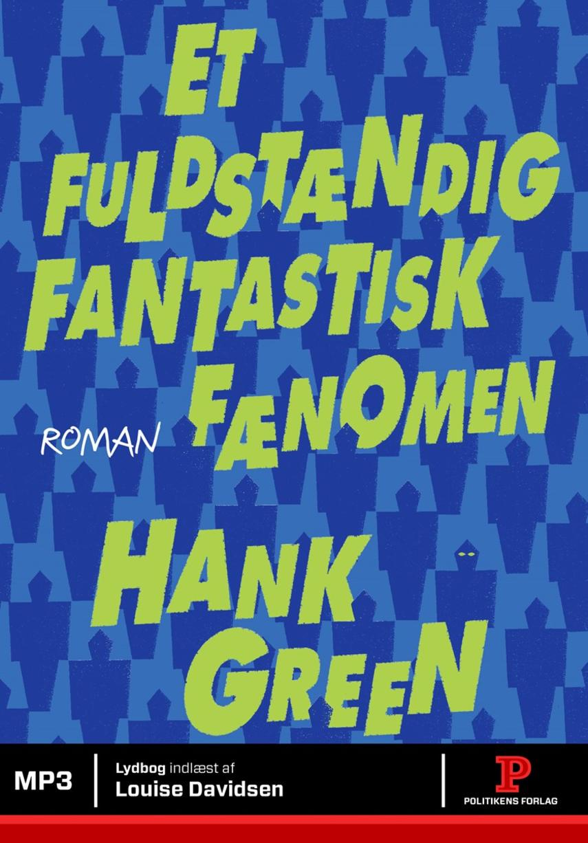 Hank Green: Et fuldstændig fantastisk fænomen