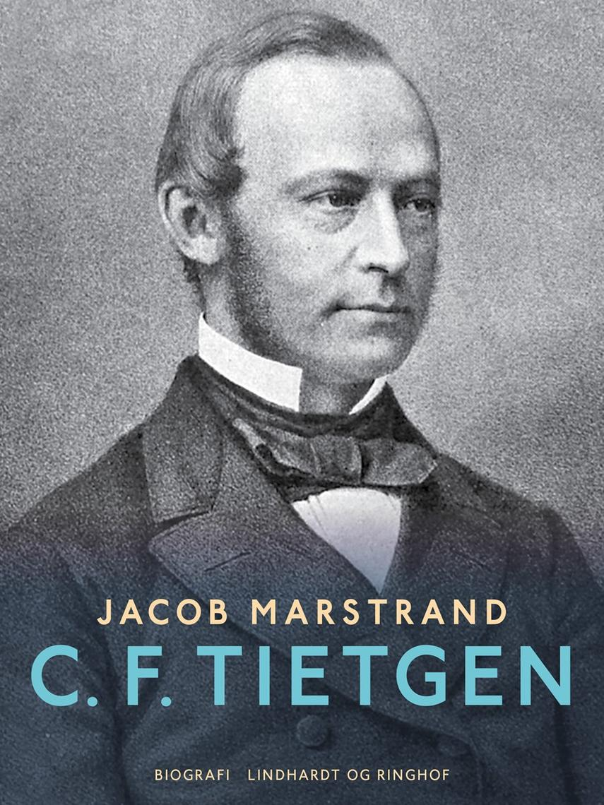 Jacob Marstrand: C.F. Tietgen : et Livsbillede