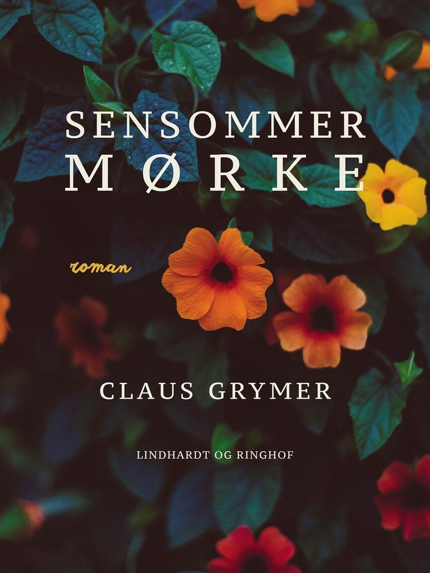 Claus Grymer: Sensommermørke : roman