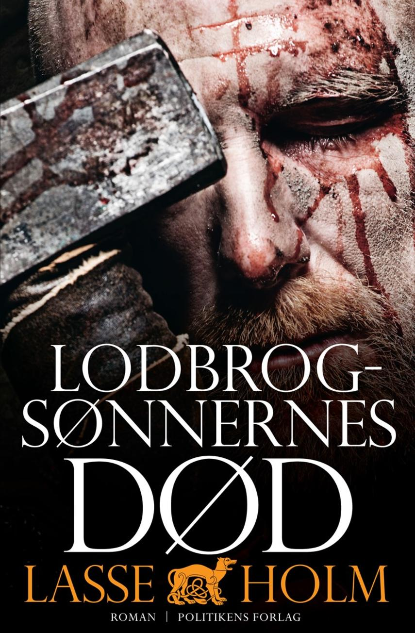 Lasse Holm (f. 1968): Lodbrogsønnernes død : roman