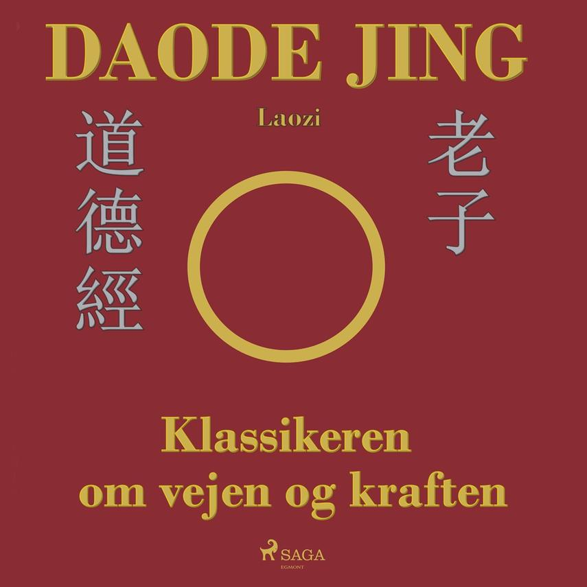 Lao-tse: Daode Jing : klassikeren om vejen og kraften