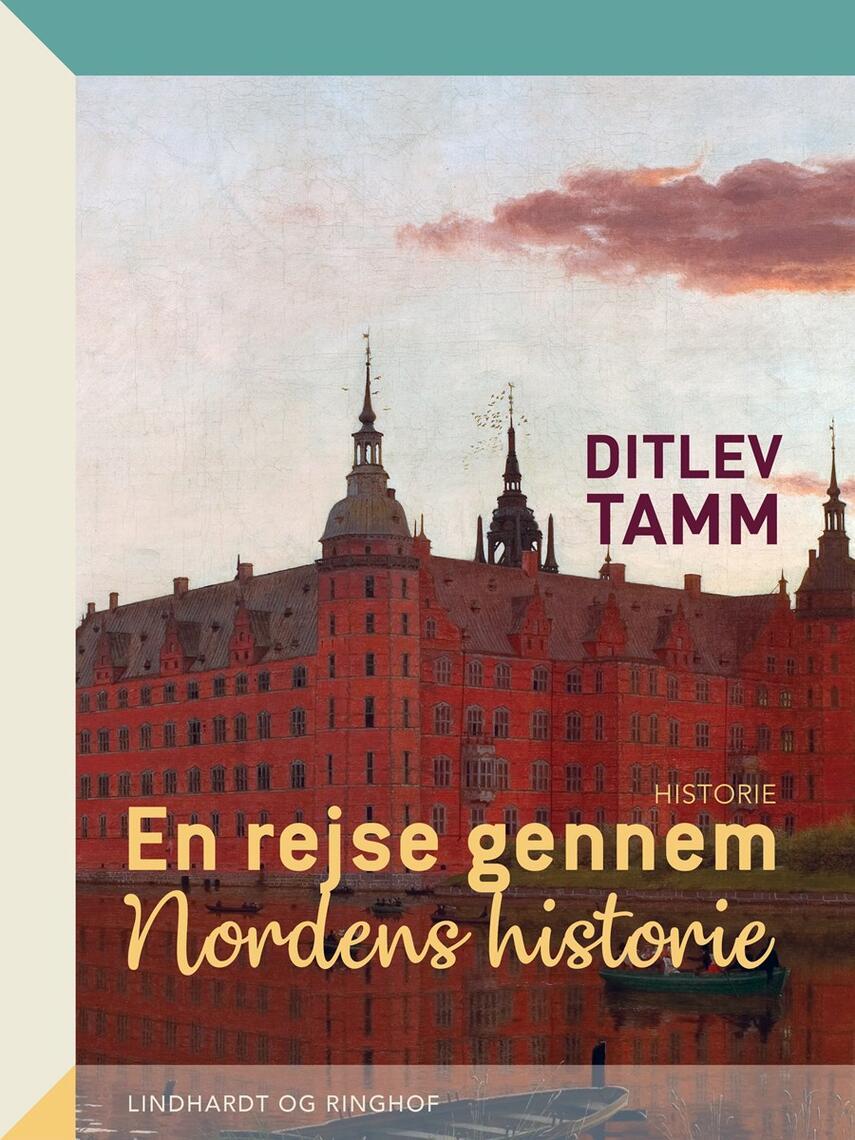 Ditlev Tamm: En rejse gennem Nordens historie