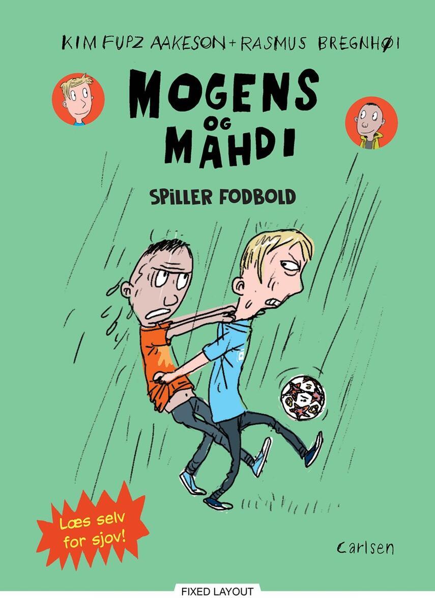 Kim Fupz Aakeson, Rasmus Bregnhøi: Mogens og Mahdi spiller fodbold