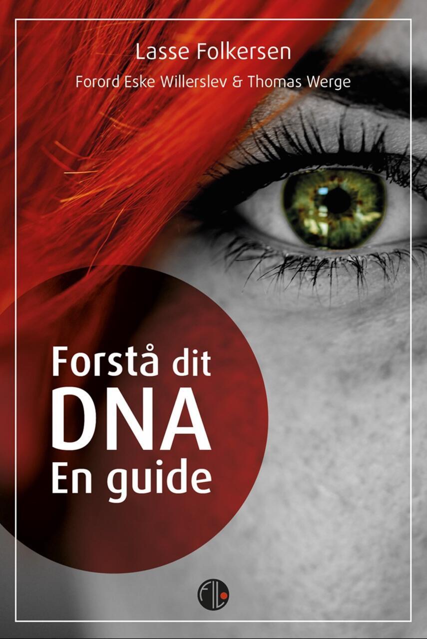 Lasse Westergaard Folkersen: Forstå dit DNA : en guide