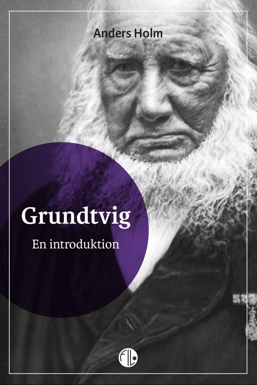 Anders Holm (f. 1973-02-22): Grundtvig : en introduktion