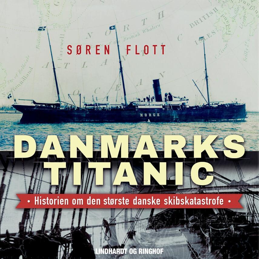 Søren Flott: Danmarks Titanic : historien om den største danske skibskatastrofe