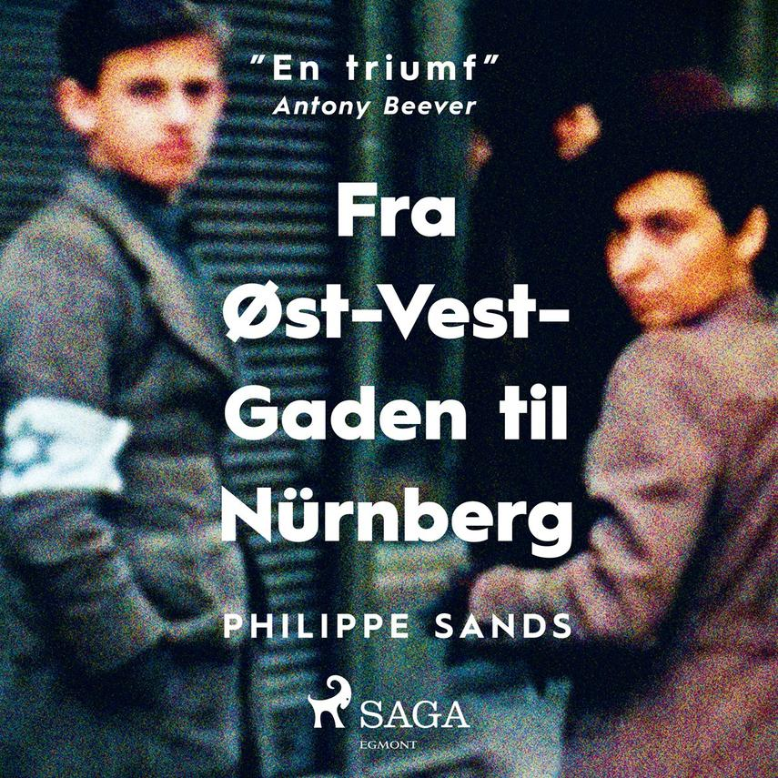 Philippe Sands: Fra Øst-Vest-Gaden til Nürnberg : om oprindelsen til folkedrab og forbrydelser mod menneskeheden