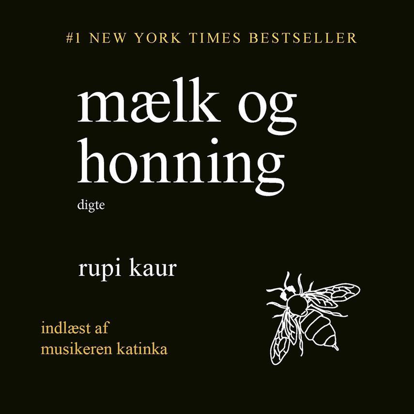 Rupi Kaur (f. 1992): Mælk og honning
