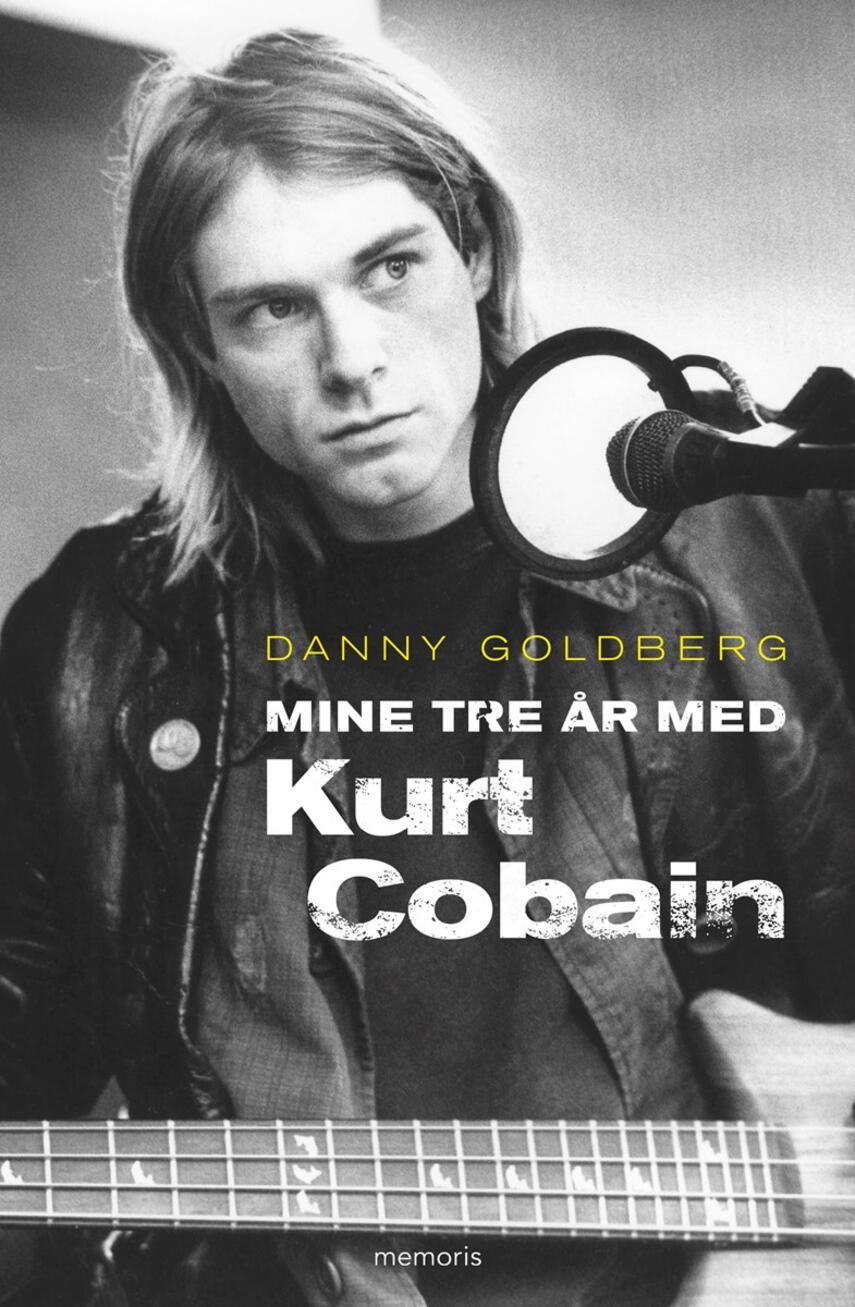 Danny Goldberg: Mine tre år med Kurt Cobain