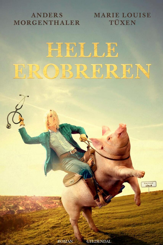Anders Morgenthaler: Helle Erobreren : roman
