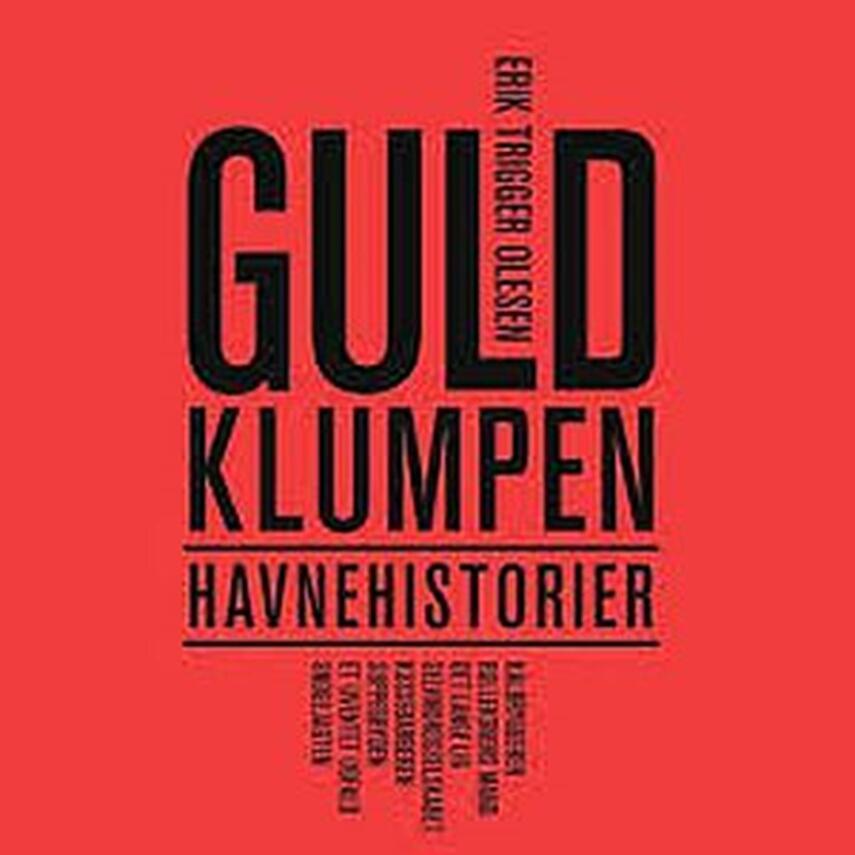 Erik Trigger Olesen: Guldklumpen : havnehistorier