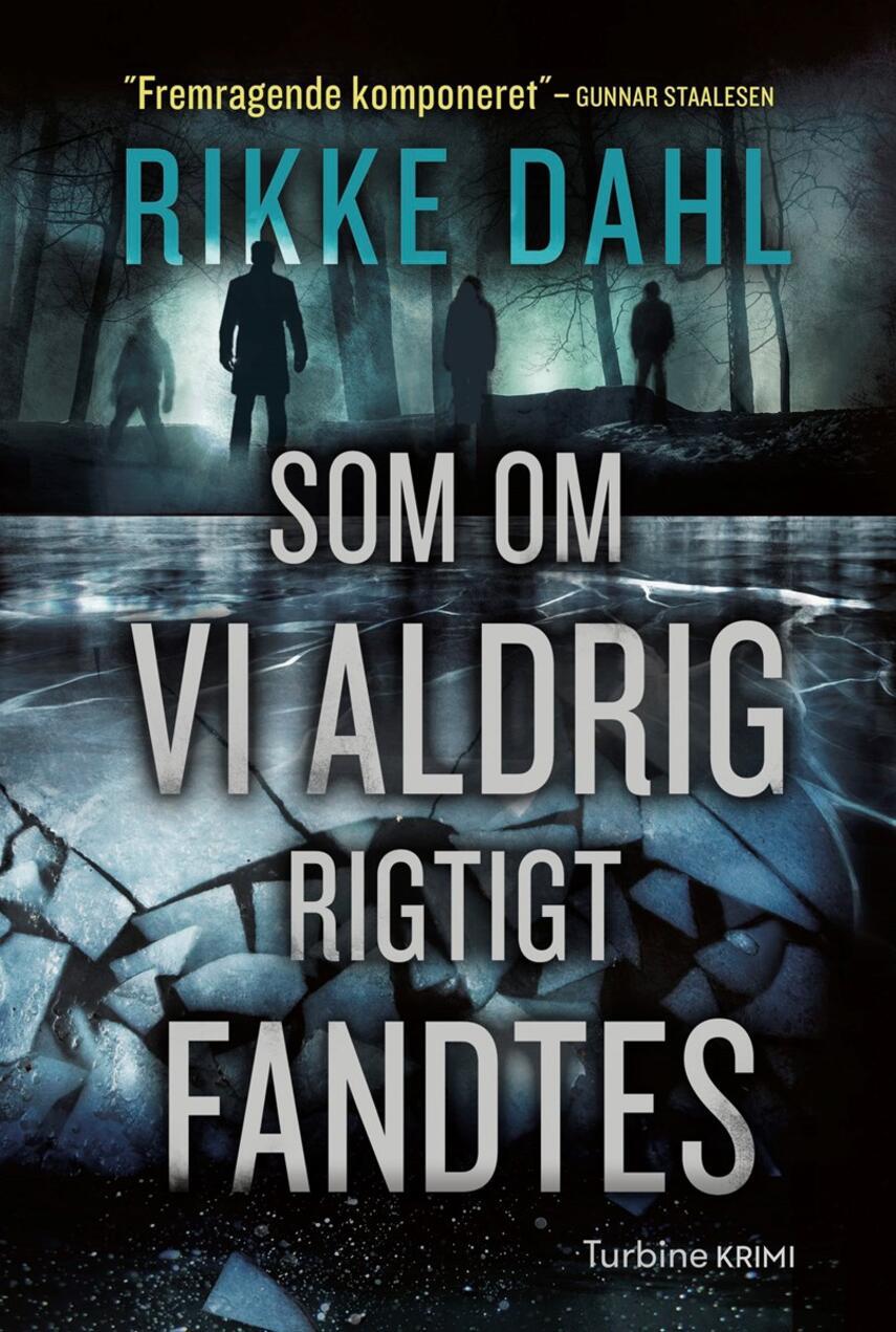 Rikke Dahl: Som om vi aldrig rigtigt fandtes