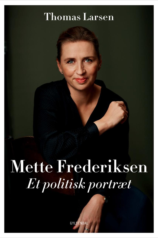 Thomas Larsen (f. 1964): Mette Frederiksen : et politisk portræt