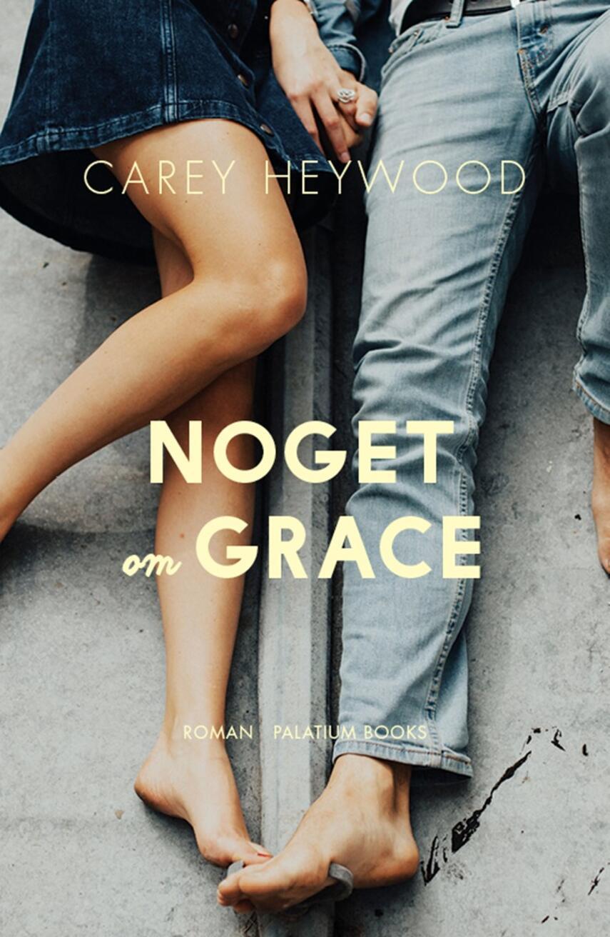 Carey Heywood: Noget om Grace : roman